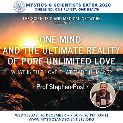 Mystice & Scientists Extra 2020: One Mind and the Ultimate Reality of Pure Unlimited Love, Dec. 30